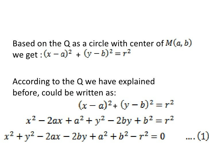 Based on the Q as a circle with center of           we get :                +<br />According to the Q we have explained be...