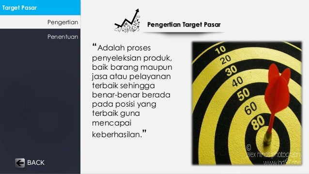 "Target Pasar  Pengertian  Penentuan  Pengertian Target Pasar  ""Adalah proses  penyeleksian produk,  baik barang maupun  ja..."