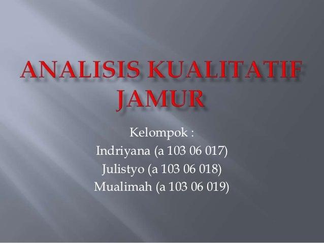 Kelompok :Indriyana (a 103 06 017) Julistyo (a 103 06 018)Mualimah (a 103 06 019)