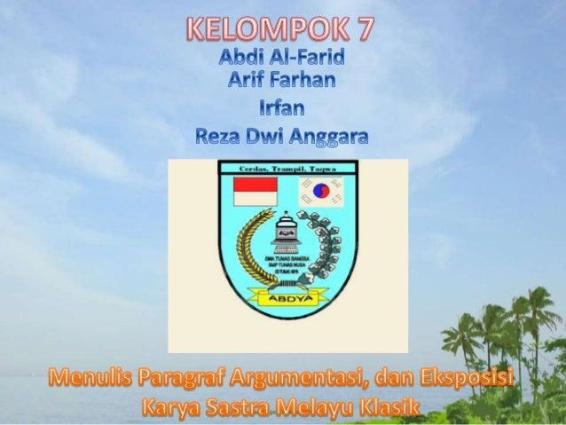 Paragraf Argumentasi Dan Eksposisi Serta Menulis Karya Sastra Melayu