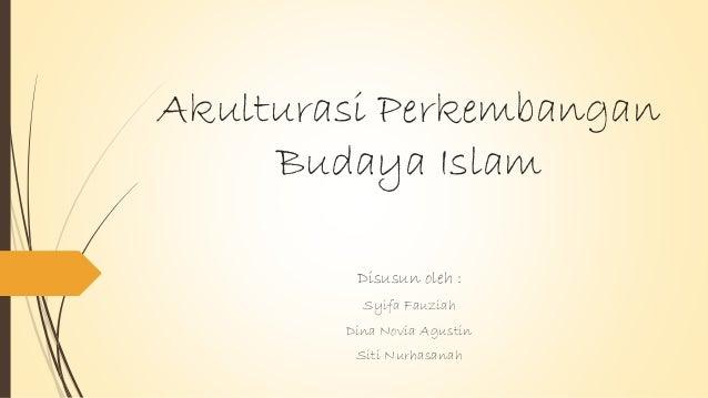 Akulturasi Perkembangan Budaya Islam