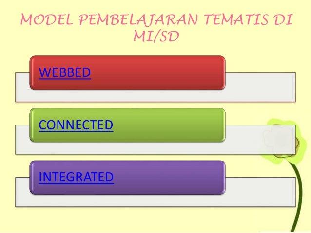 MODEL PEMBELAJARAN TEMATIS DI MI/SD WEBBED CONNECTED INTEGRATED