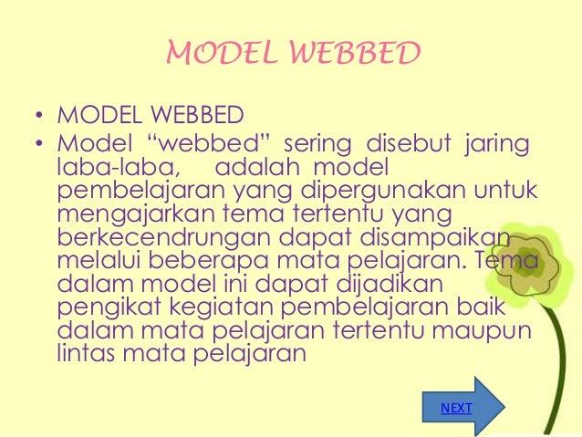 """MODEL WEBBED • MODEL WEBBED • Model """"webbed"""" sering disebut jaring laba-laba, adalah model pembelajaran yang dipergunakan ..."""