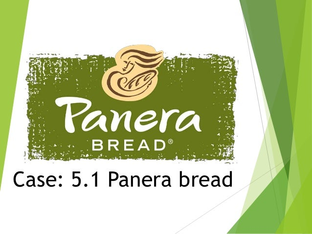 case evaluation panera bread Case study #2- panera bread sarah helm 1 the strategy of panera is to aggressively expand their market presence and they aiming to do this through the.