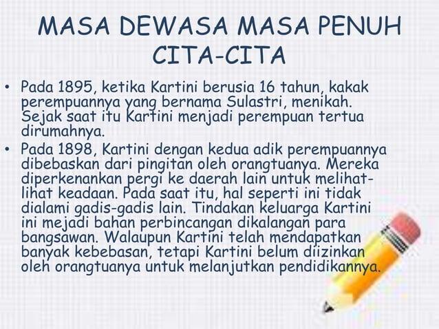MASA DEWASA MASA PENUH  CITA-CITA  • Pada 1895, ketika Kartini berusia 16 tahun, kakak  perempuannya yang bernama Sulastri...