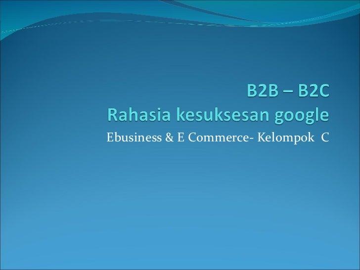 Ebusiness & E Commerce- Kelompok  C