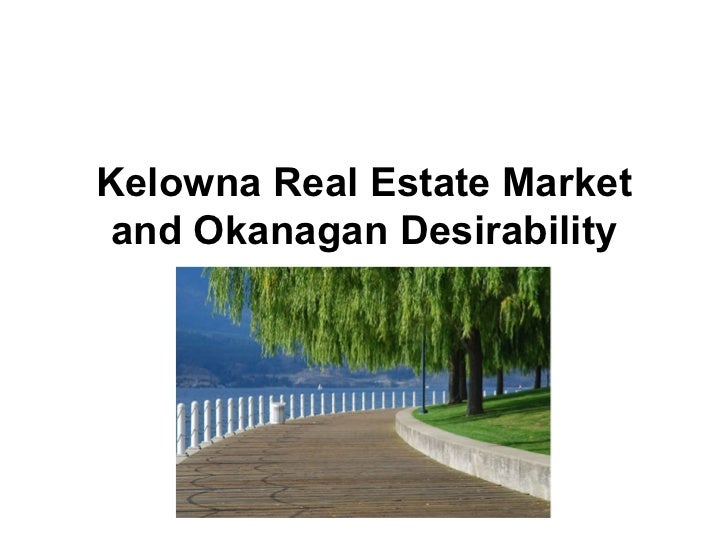 Kelowna Real Estate Market and Okanagan Desirability