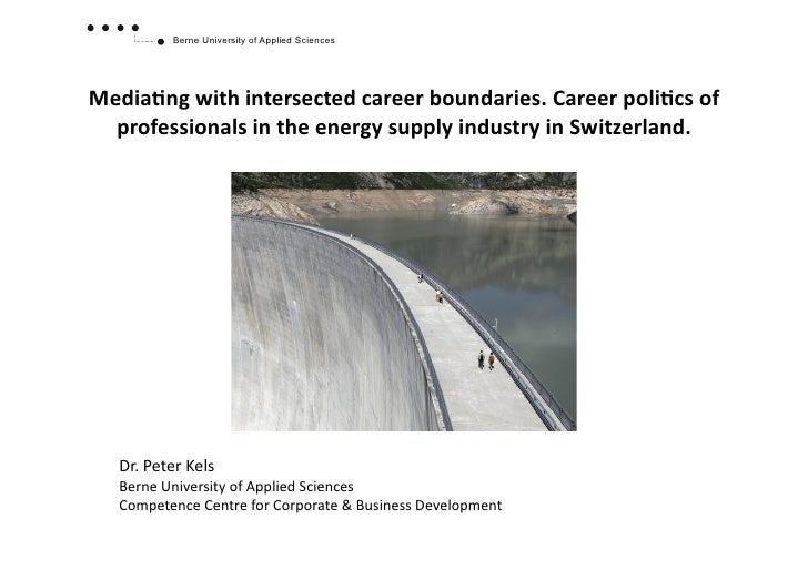 Berne University of Applied SciencesMedia&ng	  with	  intersected	  career	  boundaries.	  Career	  poli&cs	  of	    profe...