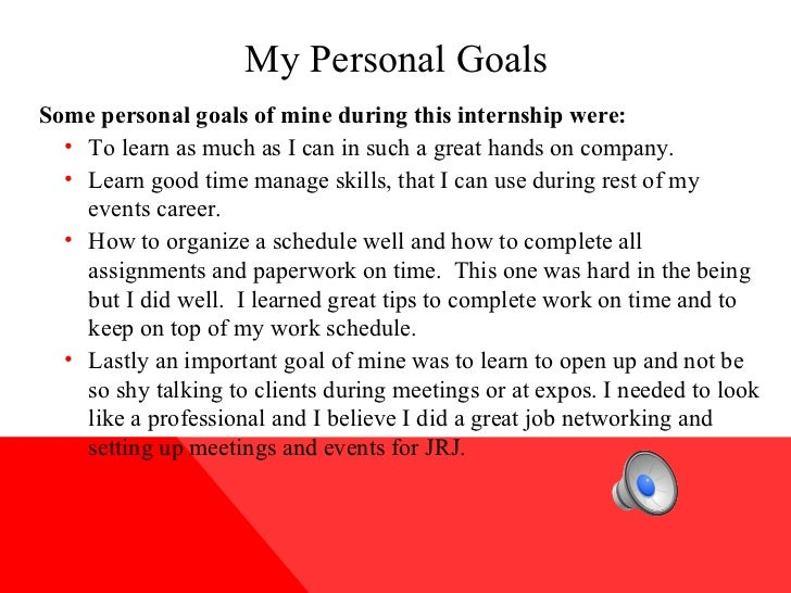 internship goal One goal of the doctoral internship program is to assist in the transformation of interns from graduate students into professional psychologists as such, interns are treated as professionals in training.