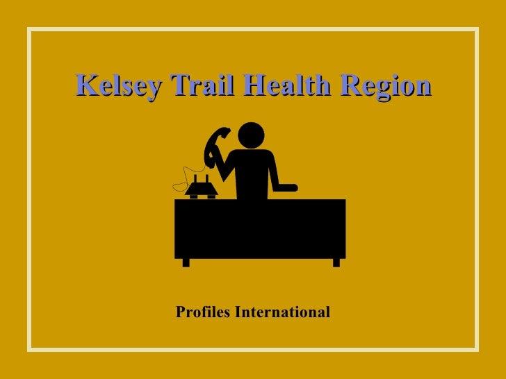 Kelsey Trail Health Region Profiles International