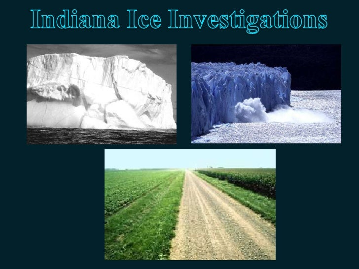 Indiana Ice Investigations<br />