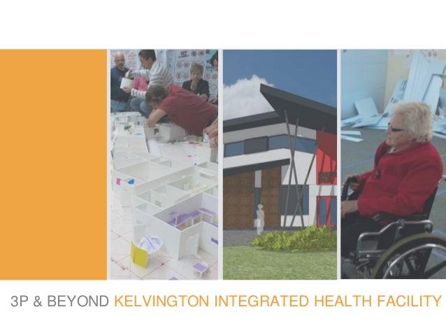 3P & BEYOND KELVINGTON INTEGRATED HEALTH FACILITY