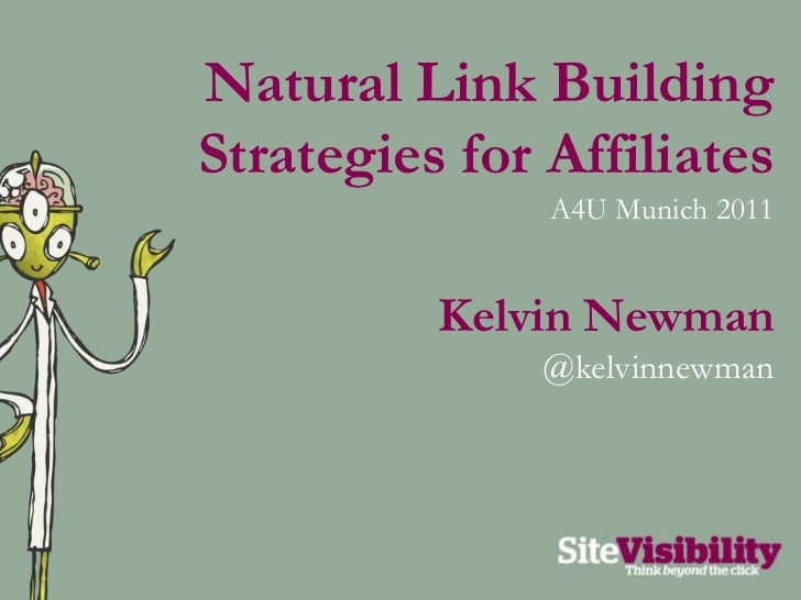Natural Link Building Strategies for Affiliates<br />A4U Munich 2011<br />Kelvin Newman<br />@kelvinnewman<br />
