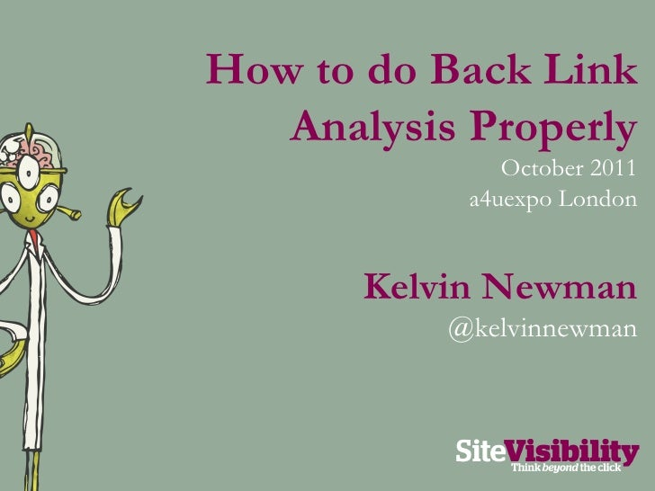 How to do Back Link Analysis Properly October 2011 a4uexpo London Kelvin Newman @kelvinnewman