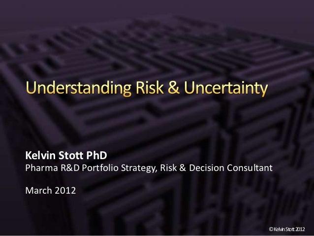 Kelvin Stott PhDPharma R&D Portfolio Strategy, Risk & Decision ConsultantMarch 2012                                       ...