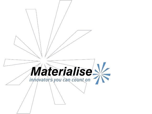 Building Blocks of a 3D Printing Ecosystem Kelvin Wee / Katrien Lenaerts Materialise