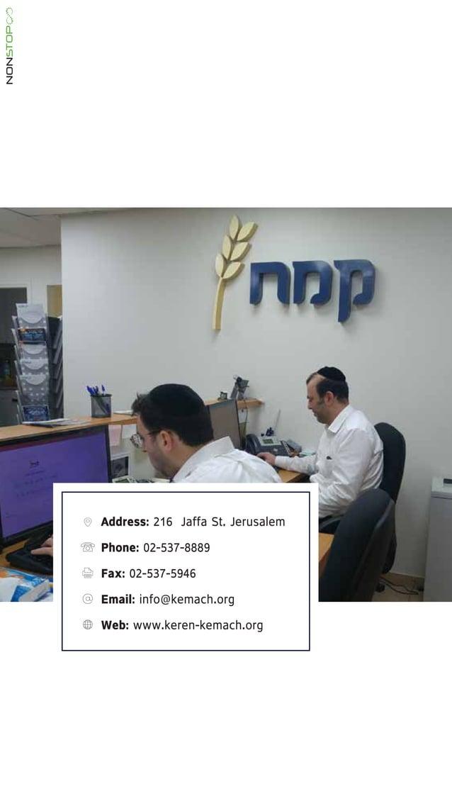 Address: 216 Jaffa St. Jerusalem Phone: 02-537-8889 Fax: 02-537-5946 Email: info@kemach.org Web: www.keren-kemach.org NONS...