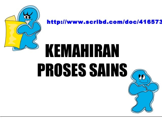 Kursus Orentasi Kurikulum Sains (KOSM), Pusat Perkembangan Kurikulum (PPK), KPM.KEMAHIRANPROSES SAINShttp://www.scribd.com...