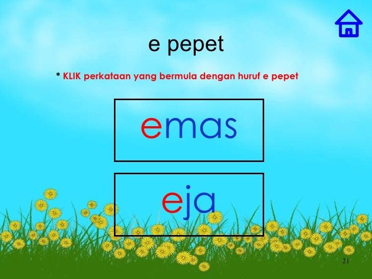 e pepet* KLIK perkataan yang bermula dengan huruf e pepet                 emas                     eja                    ...