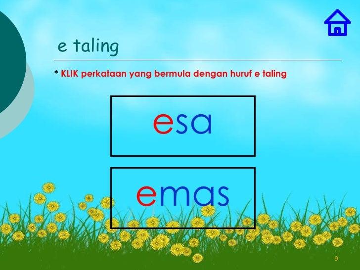 e taling* KLIK perkataan yang bermula dengan huruf e taling                     esa                 emas                  ...