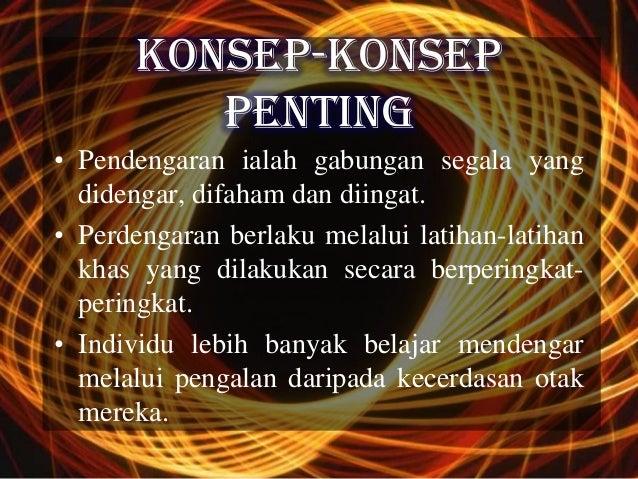 KONSEP-KONSEP         PENTING• Pendengaran ialah gabungan segala yang  didengar, difaham dan diingat.• Perdengaran berlaku...