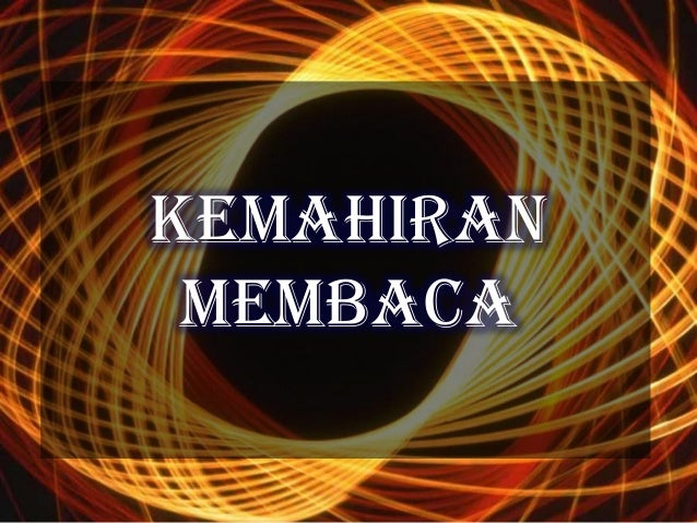 KEMAHIRAN MEMBACA