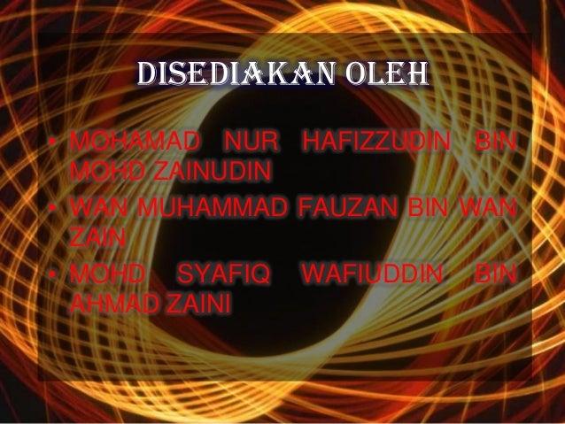 DISEDIAKAN OLEH• MOHAMAD NUR HAFIZZUDIN BIN  MOHD ZAINUDIN• WAN MUHAMMAD FAUZAN BIN WAN  ZAIN• MOHD SYAFIQ WAFIUDDIN BIN  ...