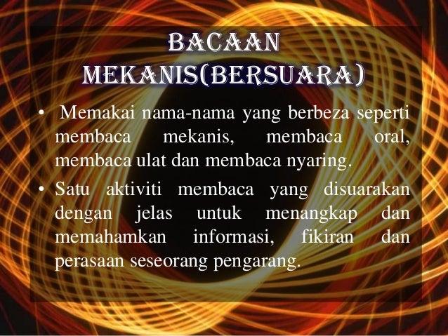 BACAAN    MEKANIS(BERSUARA)• Memakai nama-nama yang berbeza seperti  membaca      mekanis,    membaca  oral,  membaca ulat...