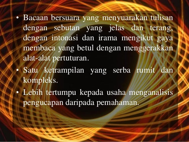 • Bacaan bersuara yang menyuarakan tulisan  dengan sebutan yang jelas dan terang,  dengan intonasi dan irama mengikut gaya...