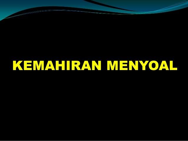 KEMAHIRAN MENYOAL