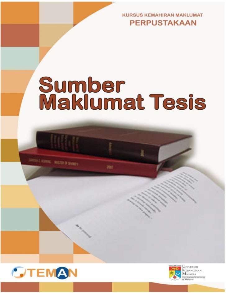 SUMBER MAKLUMAT TESIS         Disediakan oleh :  Bahagian Perkhidmatan Maklumat   Perpustakaan Tun Seri Lanang  Universiti...