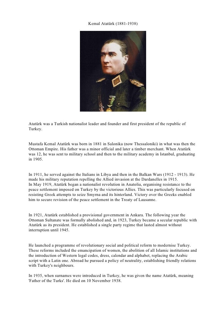 Kemal Atatürk (1881-1938)     Atatürk was a Turkish nationalist leader and founder and first president of the republic of ...