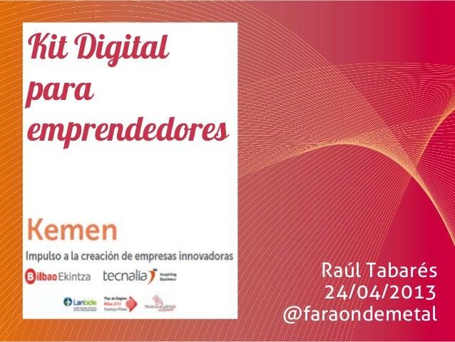 Kit DigitalparaemprendedoresRaúl Tabarés24/04/2013@faraondemetal