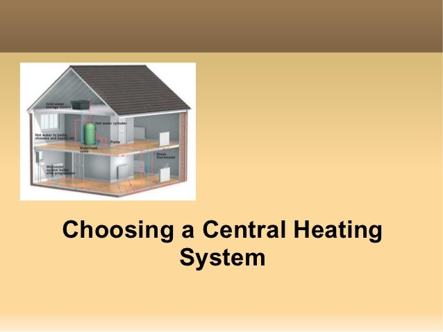 Choosing a Central Heating         System