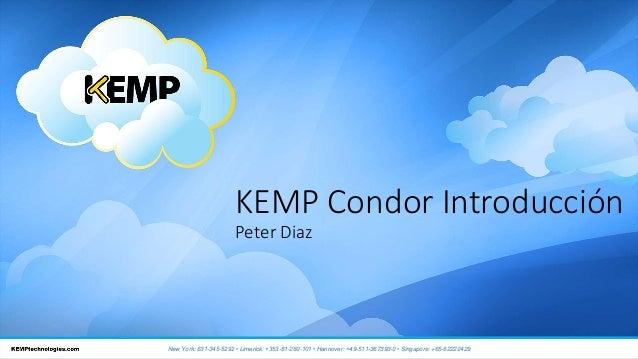 KEMP Condor Introducción  Peter Diaz  New York: 631-345-5292 • Limerick: +353-61-260-101 • Hannover: +49-511-367393-0 • Si...