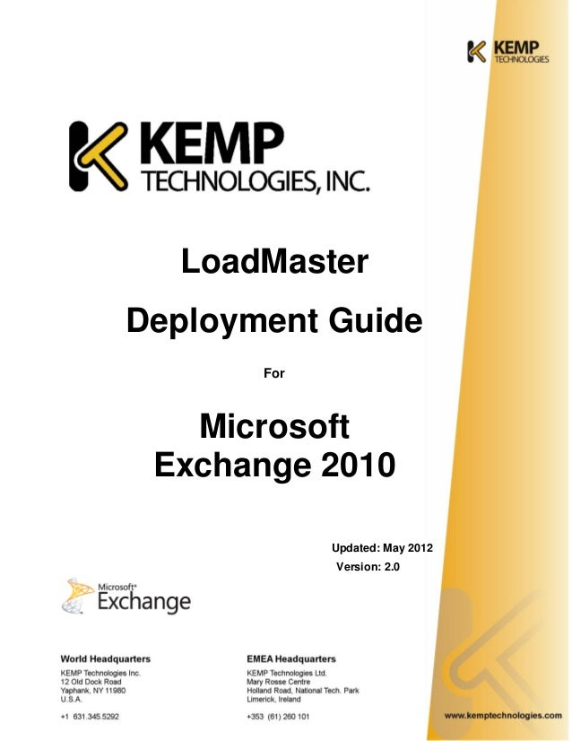 LoadMaster Deployment Guide For Microsoft Exchange 2010 Updated: May 2012 Version: 2.0