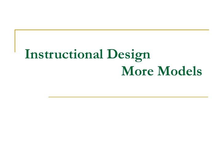 Instructional Design    More Models