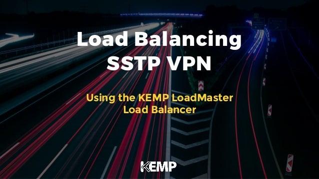 Load Balancing SSTP VPN Using the KEMP LoadMaster Load Balancer