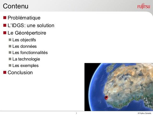 Contenu nProblématique nL'IDGS: une solution nLe Géorépertoire nLes objectifs nLes données nLes fonctionnalité...