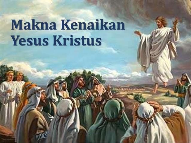 Makna Kenaikan Yesus Kristus