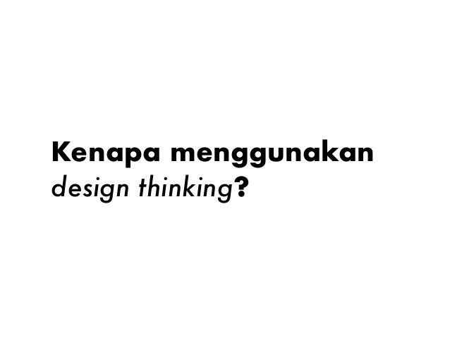 Mempercepat proses pembelajaran Kenapa menggunakan design thinking? 2