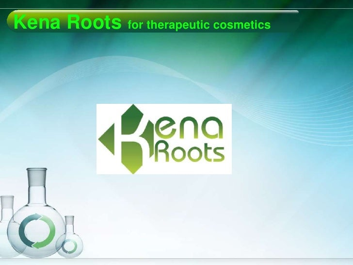 Kena Roots for therapeutic cosmetics