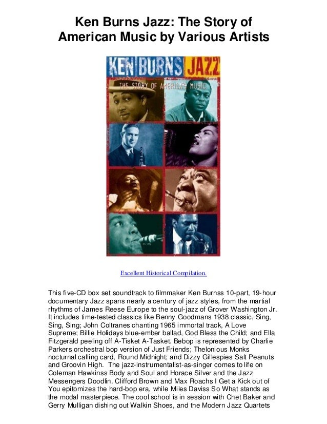 Ken Burns Jazz: The Story of American Music by Various Artists Excellent Historical Compilation. This five-CD box set soun...
