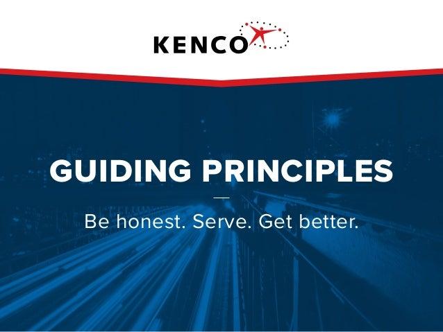 GUIDING PRINCIPLES Be honest. Serve. Get better.
