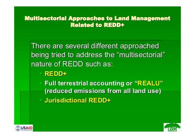 MultisectorialMultisectorial Approaches to Land ManagementApproaches to Land ManagementRelated to REDD+Related to REDD+The...