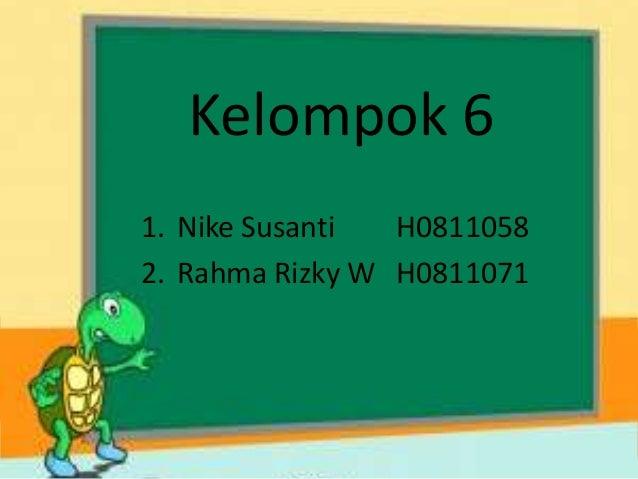 Kelompok 61. Nike Susanti  H08110582. Rahma Rizky W H0811071