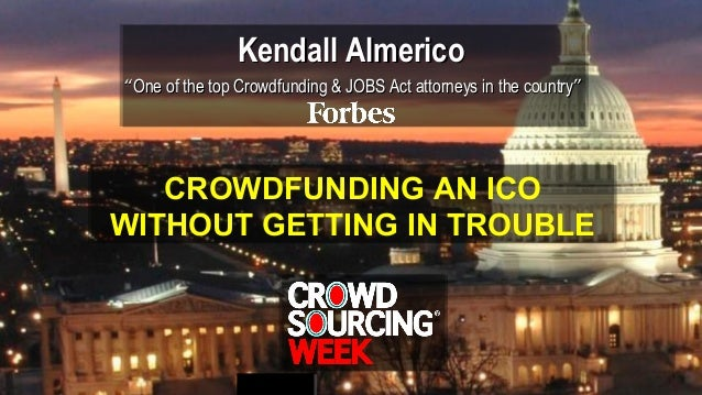 "Kendall AlmericoKendall Almerico """"One of the top Crowdfunding & JOBS Act attorneys in the countryOne of the top Crowdfund..."