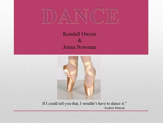 "Kendall Owens&Jenna NewmanIf I could tell you that, I wouldn't have to dance it.""-Isadora Duncan"