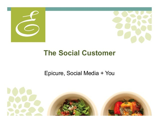 The Social CustomerEpicure, Social Media + You