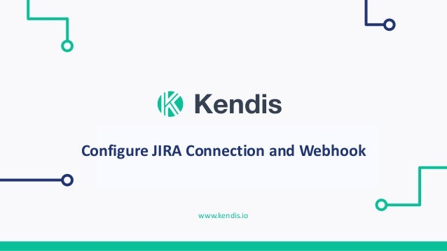 Agile Scaling Platform www.kendis.io Configure JIRA Connection and Webhook